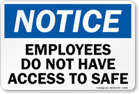Employees Do Not Have Access To Safe Sign