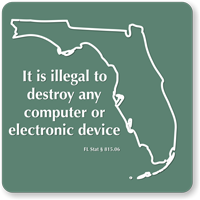 Florida Novelty Sign, Illegal To Destroy Electronic Device