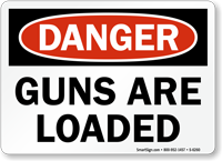 Guns Are Loaded Danger Sign
