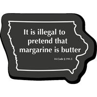 Illegal To Pretend Margarine Is Butter Iowa Novelty Sign