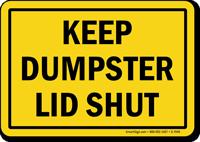 Keep Dumpster Lid Shut Sign