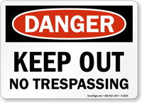 Keep Out No Trespassing Danger Sign