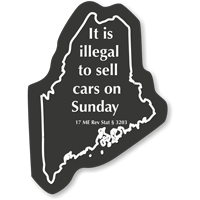 Maine Law Illegal To Sell Cars On Sunday Sign