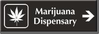 Marijuana Dispensary Engraved Sign with Right Arrow Symbol