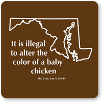 Illegal To Alter Color Of Baby Chicken Maryland Novelty Sign