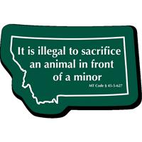 Illegal To Sacrifice An Animal Montana Novelty Law Sign