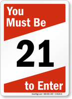 You Must Be 21 To Enter Sign
