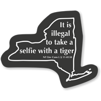 Illegal To Take Selfie With Tiger New York Law Sign