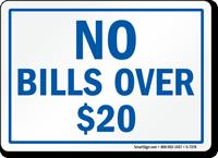 No Bills Over $20 Sign