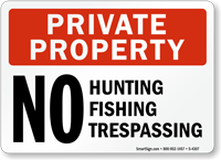 Private Property Hunting Fishing Trespassing Sign