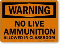 No Live Ammunition Allowed Warning Sign