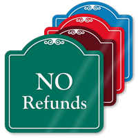 No Refunds Signature Style Showcase Sign