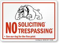 No Soliciting Trespassing, See Dog For Print Sign