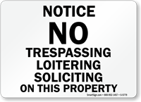 Notice No Trespassing Loitering Soliciting Sign