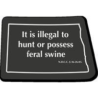 Illegal To Possess Feral Swine North Dakota Novelty Sign