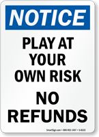 Notice Play At Risk Sign