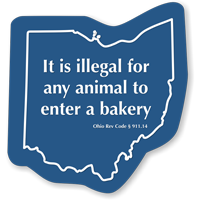 Illegal For Any Animal To Enter A Bakery Ohio Law Sign
