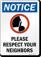 Please Respect Your Neighbors OSHA Notice Sign