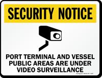 Port Terminal And Vessel Under Video Surveillance Sign