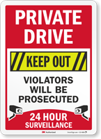 Private Drive Keep Out 24 Hour Surveillance Sign