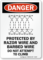 Protected By Razor Barbed Wire Danger Sign