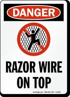 Razor Wire On Top OSHA Danger Sign