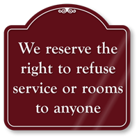 Right To Refuse Service Or Rooms ShowCase Sign