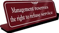 Right To Refuse Service ShowCase Desk Sign