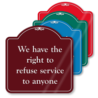 Right To Refuse Service ShowCase Sign