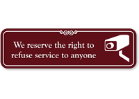 Right To Refuse ShowCase Video Surveillance Sign