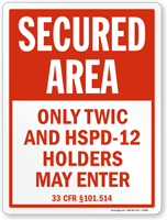 Only TWIC And HSPD-12 Holders May Enter Sign