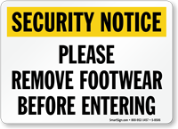 Security Notice: Please Remove Footwear Before Entering Sign