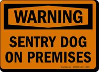 Sentry Dog On Premises OSHA Warning Sign