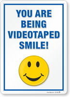 Smile You Are Being Videotaped Security Sign