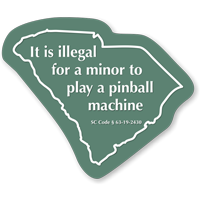 Illegal For Minor To Play Pinball Machine South Carolina Sign
