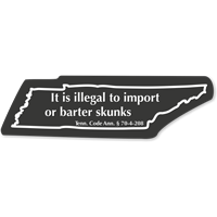 Illegal To Import Barter Skunks Tennessee Law Sign