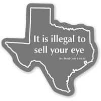 Illegal To Sell Your Eye Texas Novelty Law Sign