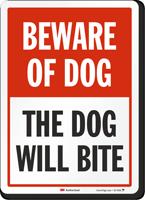 The Dog Will Bite Beware Of Dog Sign