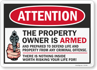 The Property Owner Is Armed Attention Sign