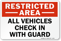 Vehicles Check In With Guard Restricted Area Sign
