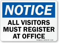 Notice Visitors Must Register at Office Sign