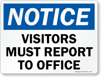 Notice Visitors Must Report To Office Sign