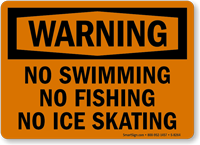 Warning No Swimming, Fishing, & Ice Skating Sign