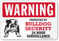 Warning Protected By Bulldog Security Sign