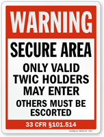 Secure Area, Valid TWIC Holders May Enter Sign