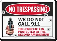 We Do Not Call 911 No Trespassing Sign