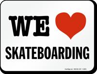 We Love Skateboarding Sign