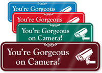 You are Gorgeous on Camera Sign