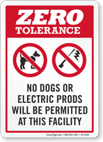 Zero Tolerance For Dog Or Electric Prods Sign