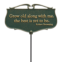 Grow Old Along With me Garden Accent Sign
